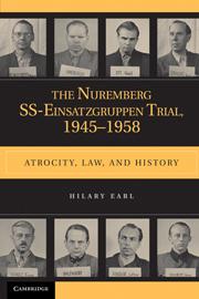 The Nuremberg SS-Einsatzgruppen Trial, 1945–1958