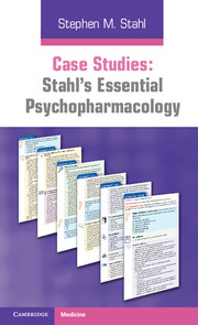 Case Studies: Stahl's Essential Psychopharmacology