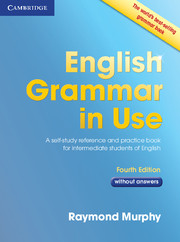 English grammar in use english grammar in use fourth edition english grammar in use book without answers a reference and practice book for intermediate learners of english 4th edition fandeluxe Image collections