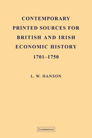 Contemporary Printed Sources for British and Irish Economic History 1701–1750