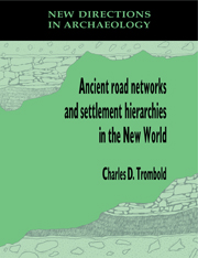Ancient Road Networks and Settlement Hierarchies in the New World