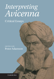 Interpreting Avicenna: Critical Essays - Cambridge University Press