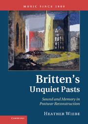 Britten's Unquiet Pasts