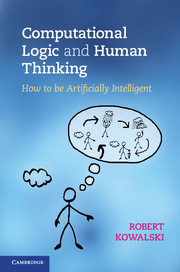 Computational Logic and Human Thinking