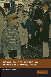 Honor, Politics, and the Law in Imperial Germany, 1871–1914