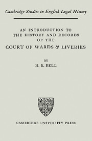 An Introduction to the History and Records of the Courts of Wards and Liveries