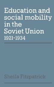 Education and Social Mobility in the Soviet Union 1921–1934
