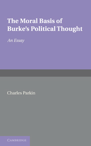 The Moral Basis of Burke's Political Thought