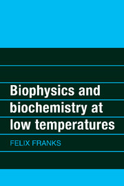Biophysics and Biochemistry at Low Temperatures