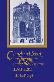 Church and Society in Byzantium under the Comneni, 1081–1261