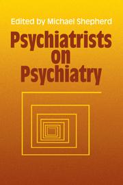 Psychiatrists on Psychiatry
