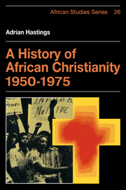 A History of African Christianity 1950–1975