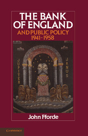 The Bank of England and Public Policy, 1941–1958