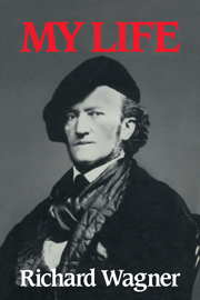 Richard Wagner: My Life