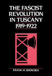 The Fascist Revolution in Tuscany, 1919–22