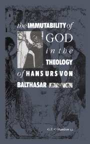 The Immutability of God in the Theology of Hans Urs von Balthasar