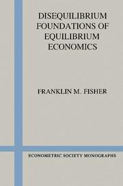 Disequilibrium Foundations of Equilibrium Economics