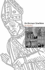 The Theology of John Fisher
