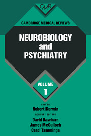 Cambridge Medical Reviews: Neurobiology and Psychiatry