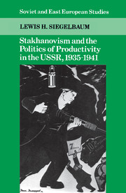 Stakhanovism and the Politics of Productivity in the USSR, 1935–1941