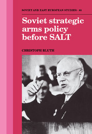 Soviet Strategic Arms Policy before SALT