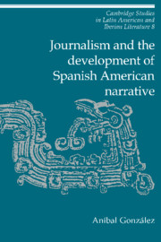 Journalism and the Development of Spanish American Narrative