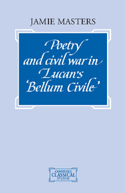 Poetry and Civil War in Lucan's Bellum Civile
