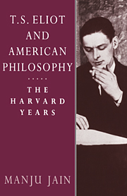 T. S. Eliot and American Philosophy