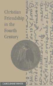 Christian Friendship in the Fourth Century