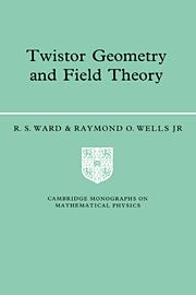 Twistor Geometry and Field Theory
