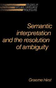 Semantic Interpretation and the Resolution of Ambiguity