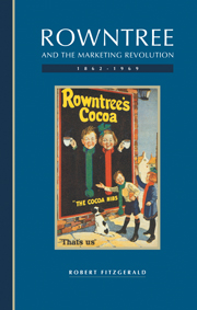 Rowntree and the Marketing Revolution, 1862–1969