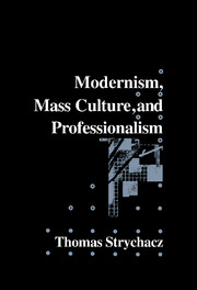 Modernism, Mass Culture and Professionalism