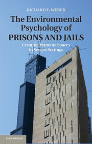 The Environmental Psychology of Prisons and Jails
