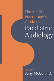 The Medical Practitioner's Guide to Paediatric Audiology