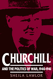 Churchill and the Politics of War, 1940–1941