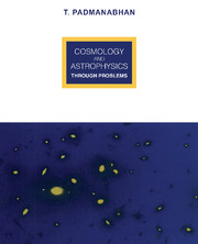 Cosmology and Astrophysics through Problems