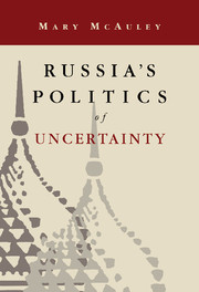 Russia's Politics of Uncertainty