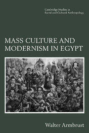 Mass Culture and Modernism in Egypt