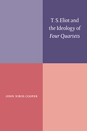 T. S. Eliot and the Ideology of Four Quartets