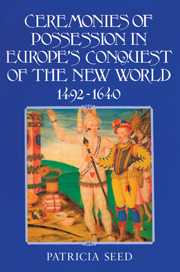 Ceremonies of Possession in Europe's Conquest of the New World, 1492–1640