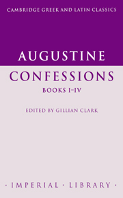 Augustine: Confessions Books I–IV
