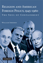 Religion and American Foreign Policy, 1945–1960