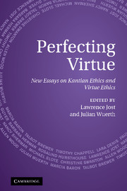 perfecting virtue new essays kantian ethics and virtue ethics  new essays on kantian ethics and virtue ethics