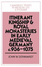 Itinerant Kingship and Royal Monasteries in Early Medieval Germany, c.936–1075