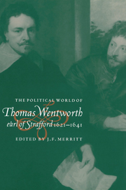 The Political World of Thomas Wentworth, Earl of Strafford, 1621–1641
