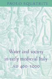 Water and Society in Early Medieval Italy, AD 400–1000