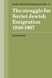 The Struggle for Soviet Jewish Emigration, 1948–1967
