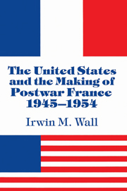 The United States and the Making of Postwar France, 1945–1954