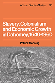 Slavery, Colonialism and Economic Growth in Dahomey, 1640–1960